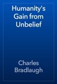 Charles Bradlaugh - Humanity's Gain from Unbelief artwork