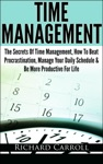 Time Management The Secrets Of Time Management How To Beat Procrastination Manage Your Daily Schedule  Be More Productive For Life