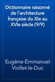 Eugène-Emmanuel Viollet-le-Duc - Dictionnaire raisonné de l'architecture française du XIe au XVIe siècle (9/9) artwork