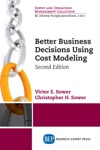 Better Business Decisions Using Cost Modeling Second Edition