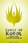 Lords of Kobol: Book One: Apotheosis