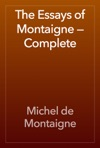 The Essays Of Montaigne  Complete