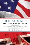 The Summit Bretton Woods 1944 J M Keynes And The Reshaping Of The Global Economy