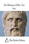 The Dialogues Of Plato - Ion