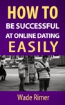 How To Be Successful At Online Dating Easily