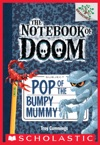 The Notebook Of Doom 6 Pop Of The Bumpy Mummy