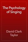 The Psychology Of Singing