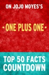 One Plus One By Jojo Moyes Top 50 Facts Countdown