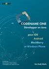 Codename One - Dvelopper En Java Pour IOS Android BlackBerry Et Windows Phone