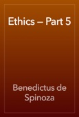 Benedictus de Spinoza - Ethics — Part 5 artwork