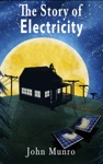 The Story Of Electricity
