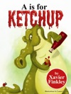A Is For Ketchup A Silly Childrens Alphabet Book