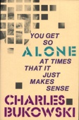 You Get So Alone at Times - Charles Bukowski Cover Art