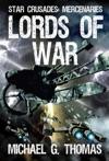 Lords Of War Star Crusades Mercenaries Book 1