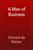 Honoré de Balzac - A Man of Business artwork