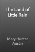 Mary Hunter Austin - The Land of Little Rain artwork