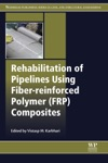 Rehabilitation Of Pipelines Using Fiber-reinforced Polymer FRP Composites