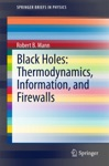 Black Holes Thermodynamics Information And Firewalls
