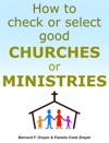 How To Check Or Select Good CHURCHES Or MINISTRIES