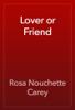 Rosa Nouchette Carey - Lover or Friend artwork