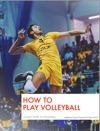 How To Play Volleyball The Basics