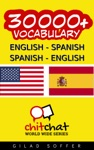 30000 English - Spanish Spanish - English Vocabulary