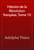 Adolphe Thiers - Histoire de la Révolution française, Tome 10 artwork