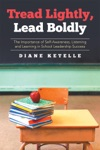 Tread Lightly Lead Boldly The Importance Of Self-Awareness Listening And Learning In School Leadership Success