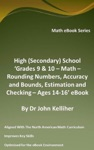 High Secondary School Grades 9  10 - Math  Rounding Numbers Accuracy And Bounds Estimation And Checking  Ages 14-16 EBook