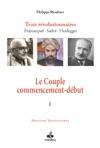 Le Couple Commencement-dbut Trois Rvolutionnaires Prajnanpad  Sadra - Heidegger I