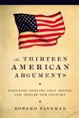 The Thirteen American Arguments