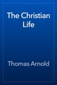 Thomas Arnold - The Christian Life artwork