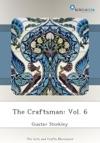 The Craftsman Vol 6