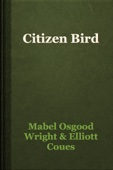 Mabel Osgood Wright & Elliott Coues - Citizen Bird artwork