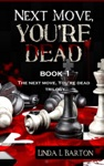 Next Move Youre Dead Book 1 Of The Next Move Youre Dead Trilogy