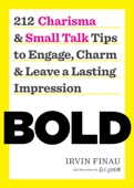 Irvin Finau - BOLD: 212 Charisma and Small Talk Tips to Engage, Charm and Leave a Lasting Impression  artwork
