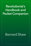 Revolutionists Handbook And Pocket Companion