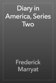 Frederick Marryat - Diary in America, Series Two artwork