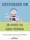 Historien Om Ib Strit Og Hans Venner