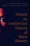 Toward An Intellectual History Of Black Women