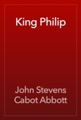 John Stevens Cabot Abbott - King Philip artwork