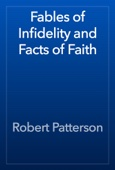 Robert Patterson - Fables of Infidelity and Facts of Faith artwork