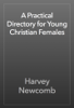 Harvey Newcomb - A Practical Directory for Young Christian Females artwork