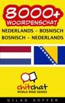 8000 Nederlands - Bosnisch Bosnisch - Nederlands Woordenschat