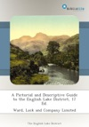 A Pictorial And Descriptive Guide To The English Lake District 17 Ed