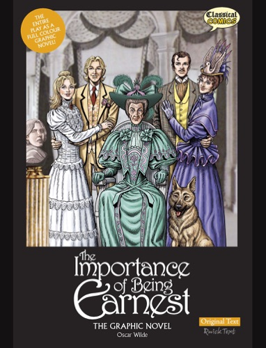 The Importance of Being Earnest The Graphic Novel - Original Text
