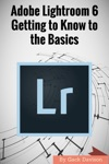 Adobe Lightroom 6 Getting To Know To The Basics