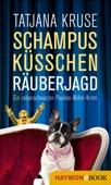 Tatjana Kruse - Schampus, Küsschen, Räuberjagd bild