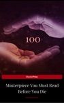 100 Books You Must Read Before You Die - Volume 1 Newly Updated Pride And Prejudice Jane Eyre Wuthering Heights Tarzan Of The Apes The Count Of  The Greatest Writers Of All Time