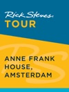 Rick Steves Tour Anne Frank House Amsterdam